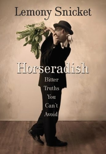 Horseradish by Lemony Snicket and getting up early