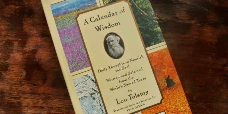 Tolstoy's A Calendar of Wisdom: The Best Self-Help Guide for Modern Life?