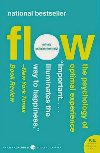Flow: The Psychology of Optimum Experience by Mihaly Csikszentmihalyi